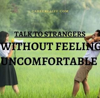 Talk to Strangers without Feeling Uncomfortable