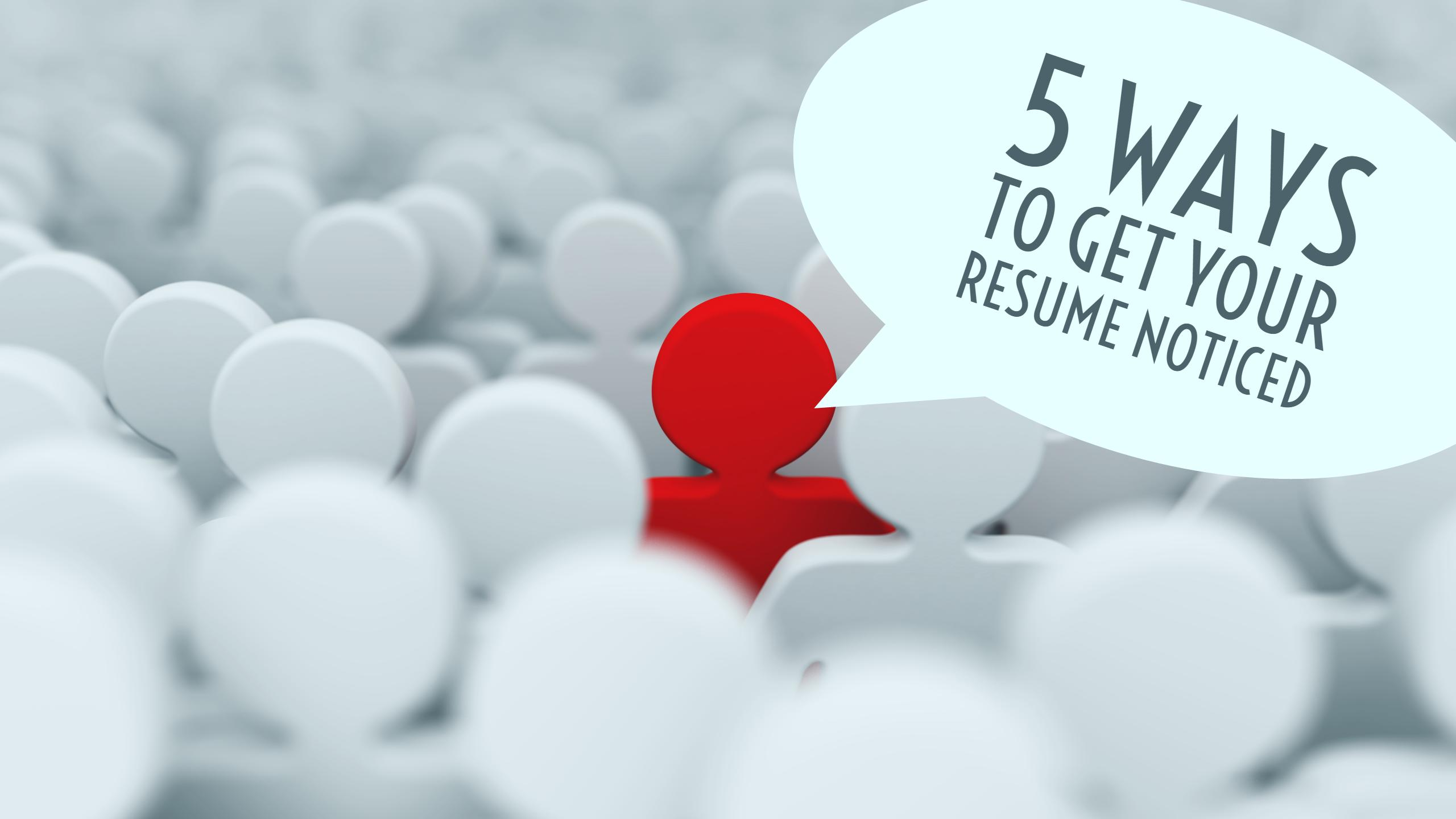 5 way to get your resume noticed career development partners