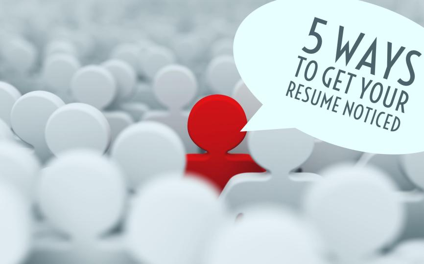 5 Way to Get Your Resume Noticed - Career Development Partners