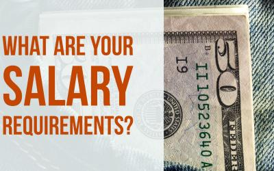 What are Your Salary Requirements?