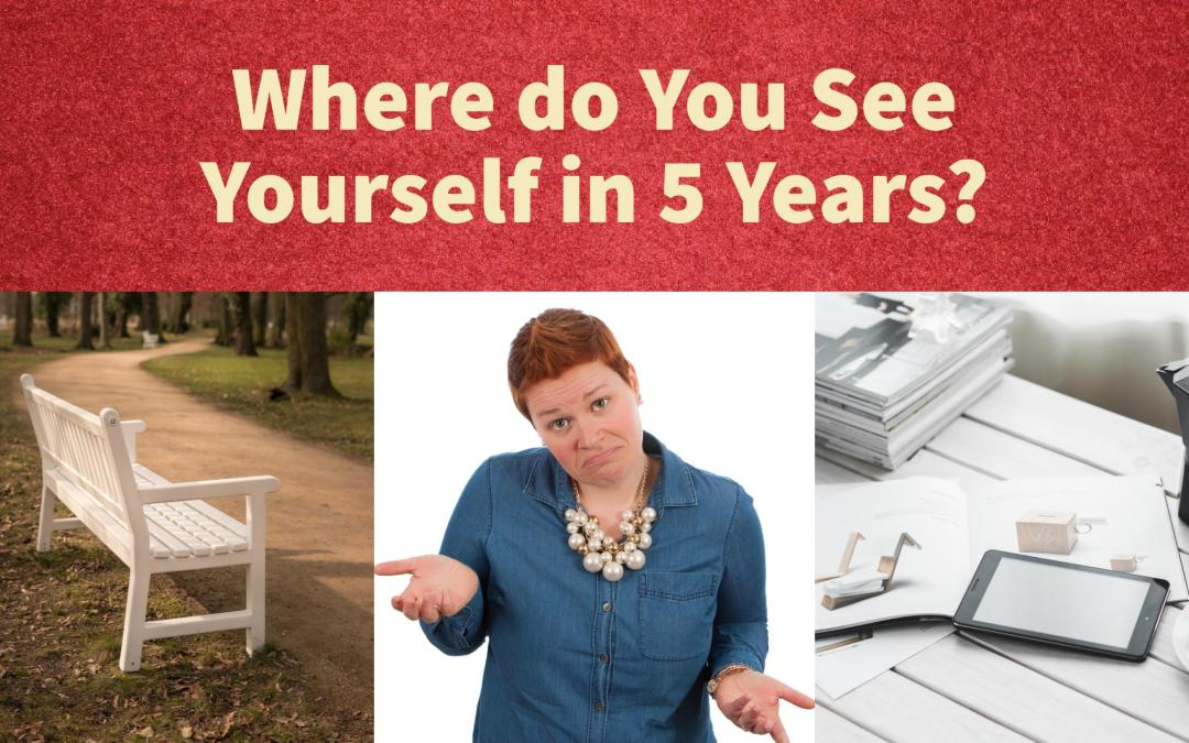 Where do You See Yourselfin 5 Years?