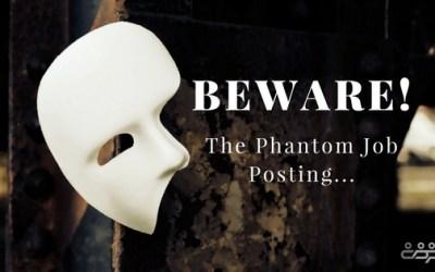 Beware! The Phantom Job Posting…