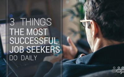3 Things the Most Successful Job Seekers Do Daily