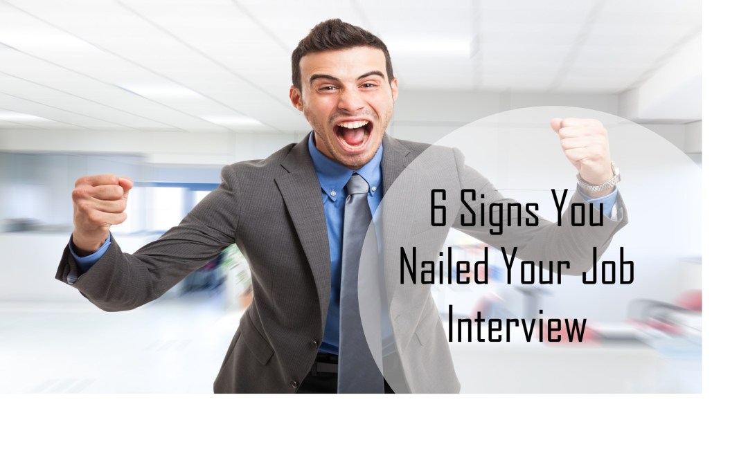 6 Signs You Nailed Your Job Interview