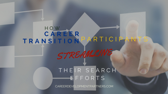 How Career Transition Participants Streamline Their Search Efforts