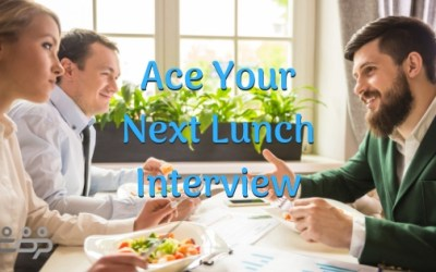 Ace Your Next Lunch Interview