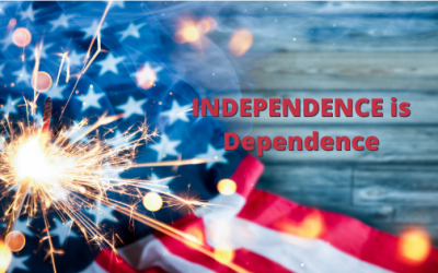 INDEPENDENCE is Dependence