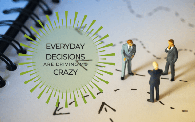 Everyday Decisions Are Driving Me Crazy