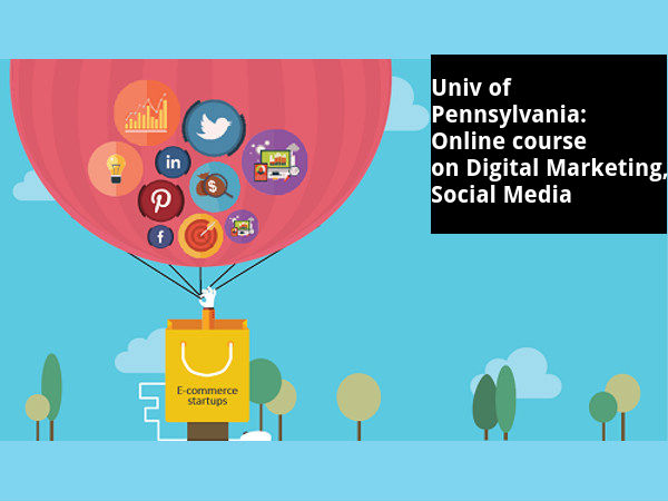 Organize and share your learnin. Univ of Pennsylvania: Online course on Digital Marketing ...