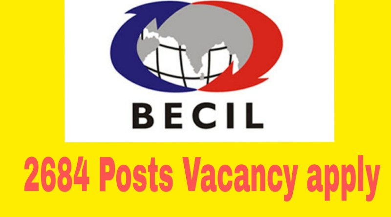 BECIL Recruitment 2019 : 2684 Posts Vacancy apply