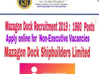 Mazagon Dock Recruitment 2019 : 1980 Posts