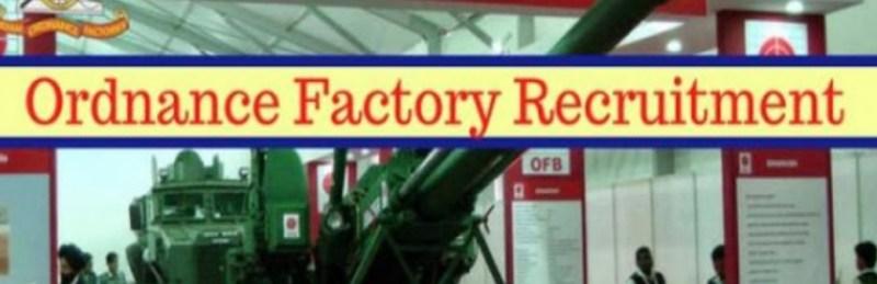 Ordnance Factory Vacancy 2019