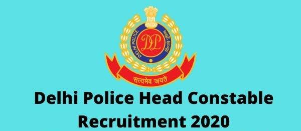 Delhi Police Head Constable Recruitment 2020