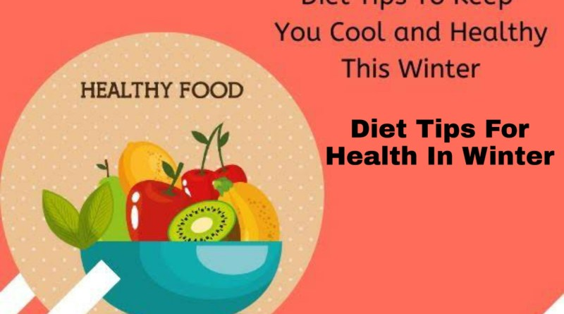 Diet Tips For Health In Winter