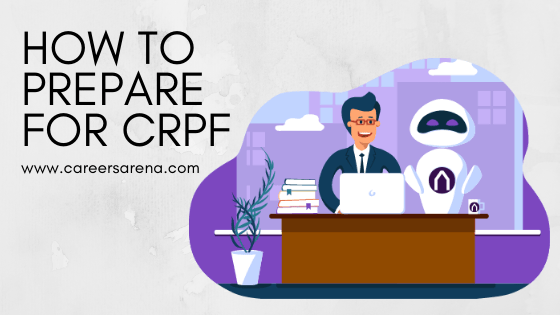 How To Prepare For CRPF