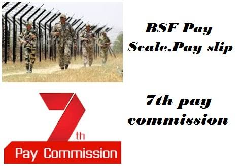 BSF Salary as per 7th pay commission