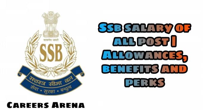 SSB Salary of all post
