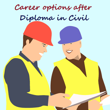 7 best career options after Diploma in Civil Engineering
