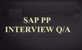 45 Important SAP PP Interview Questions Answers | Set 1