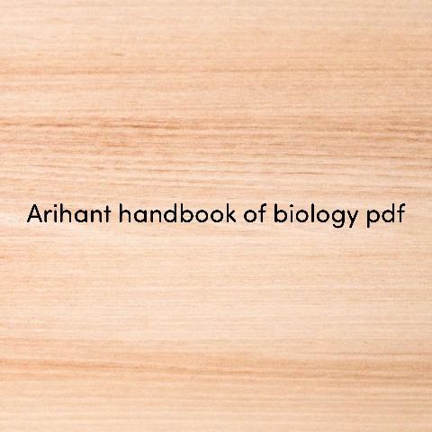 ARIHANT HANDBOOK OF BIOLOGY pdf