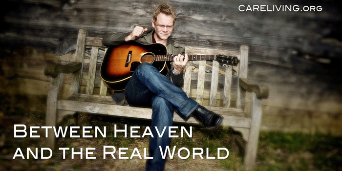 Between Heaven & The Real World