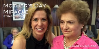 Mother's Day Miracle by Karen Segal for CareLiving.org