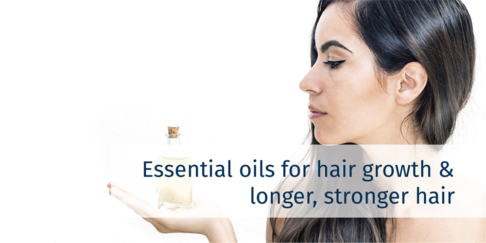 Essential Oils for Hair Growth & Longer, Stronger Hair