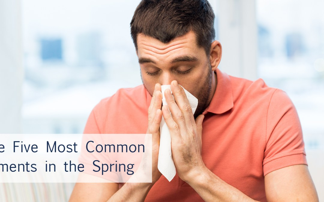 Five Most Common Ailments in the Spring