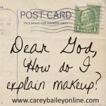 Dear God how do I explain make-up