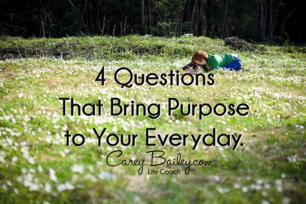 4 questions that bring purpose
