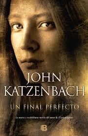Un final perfecto de John Katzenbach
