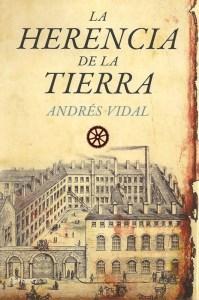 La herencia de la tierra de Andrés Vidal