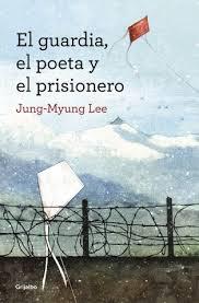 El guardia, el poeta y el prisionero de Jung-Myung Lee