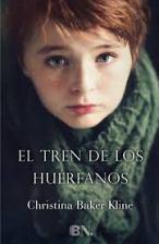 El tren de los huérfanos de Christina Baker Kline