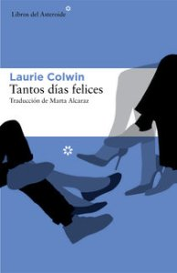 Tantos días felices de Laurie Colwin