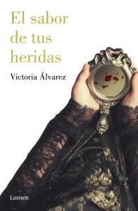 El sabor de tus heridas de Victoria Álvarez