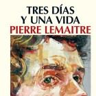 Tres días y una vida de Pierre Lemaitre