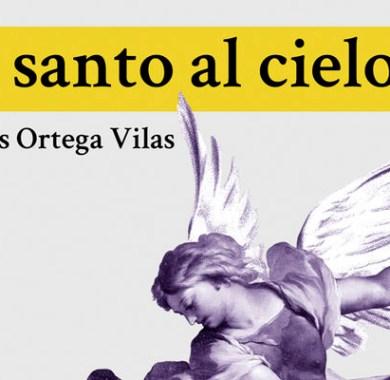 El santo al cielo de Carlos Ortega Vilas