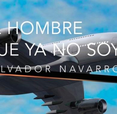 El hombre que ya no soy de Salvador Navarro