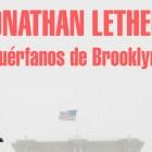 Huérfanos de Brooklyn de Jonathan Lethem