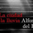 La ciudad de la lluvia de Alfonso del Río1