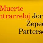 Muerte contrarreloj de Jorge Zepeda Patterson1