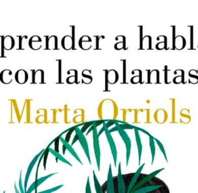 Aprender a hablar con las plantas de Marta Orriols