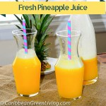 How to enjoy Fresh Pineapple Juice