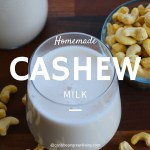 How to make your own Cashew Milk