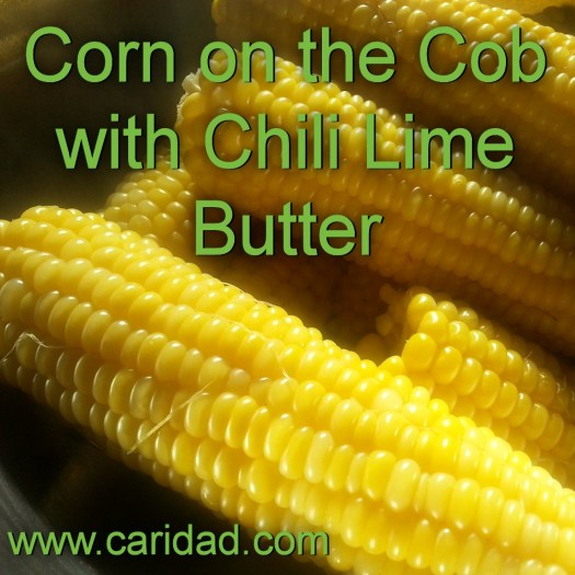 Corn on the Cob with Chile Lime Butter