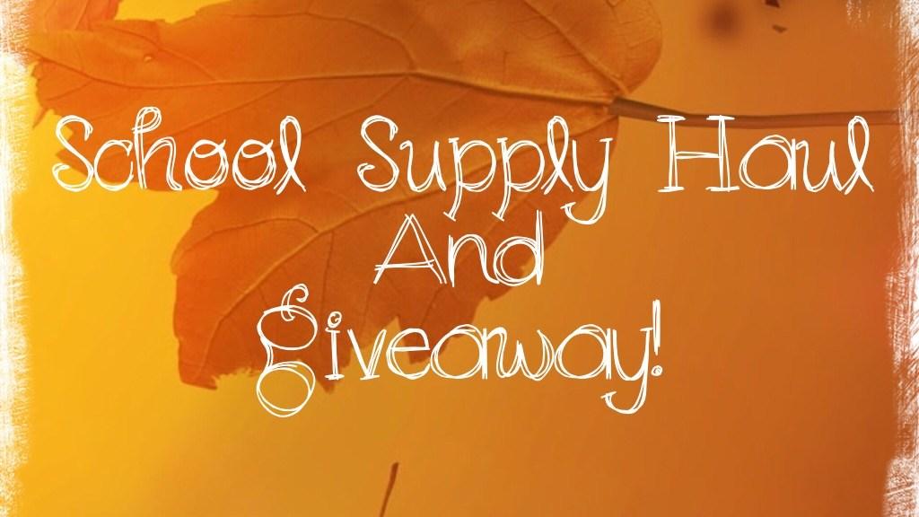 School Supply Haul & Giveaway