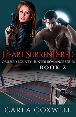 Heart Surrendered: Obsessed Bounty Hunter Romance Series, Book 2