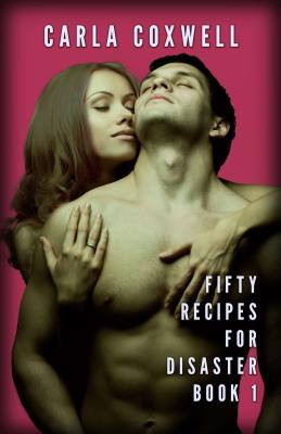 Fifty Recipes For Disaster: A New Adult Romance Series – Book 1
