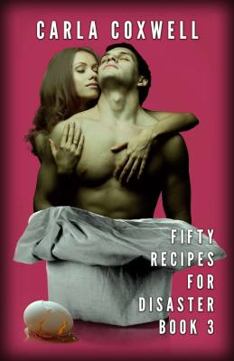 Fifty Recipes For Disaster: A New Adult Romance Series – Book 3